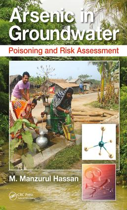 Arsenic in Groundwater: Poisoning and Risk Assessment, 1st Edition (Hardback) book cover