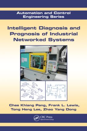 Intelligent Diagnosis and Prognosis of Industrial Networked Systems: 1st Edition (Hardback) book cover