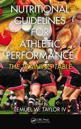 Nutritional Guidelines for Athletic Performance: The Training Table, 1st Edition (Hardback) book cover