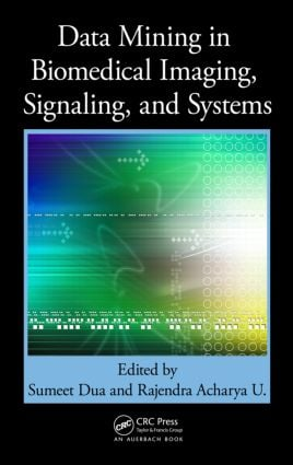 Data Mining in Biomedical Imaging, Signaling, and Systems: 1st Edition (Paperback) book cover