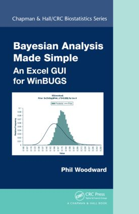 Bayesian Analysis Made Simple: An Excel GUI for WinBUGS (Hardback) book cover