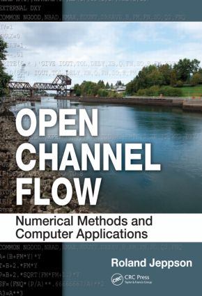 Open Channel Flow: Numerical Methods and Computer Applications, 1st Edition (Hardback) book cover