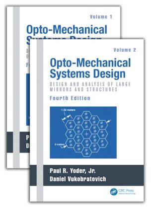 Opto-Mechanical Systems Design, Two Volume Set: 4th Edition (Hardback) book cover