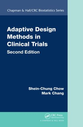 Adaptive Design Methods in Clinical Trials, Second Edition: 2nd Edition (Hardback) book cover