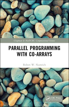 Parallel Programming with Co-arrays: 1st Edition (e-Book) book cover