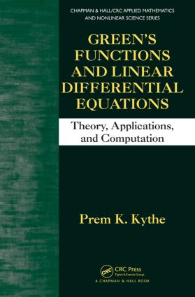 Green's Functions and Linear Differential Equations: Theory, Applications, and Computation, 1st Edition (Hardback) book cover