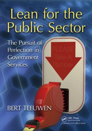 Lean for the Public Sector: The Pursuit of Perfection in Government
