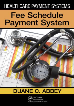 Healthcare Payment Systems: Fee Schedule Payment Systems, 1st Edition (Paperback) book cover