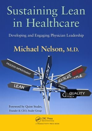 Sustaining Lean in Healthcare: Developing and Engaging Physician Leadership, 1st Edition (Paperback) book cover
