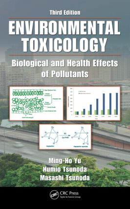 Environmental Toxicology: Biological and Health Effects of Pollutants, Third Edition, 3rd Edition (Hardback) book cover