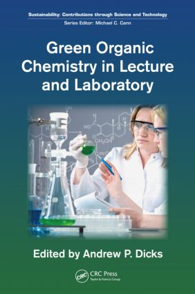Green Organic Chemistry in Lecture and Laboratory book cover