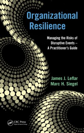 Organizational Resilience: Managing the Risks of Disruptive Events - A Practitioner's Guide book cover