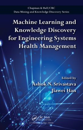 Machine Learning and Knowledge Discovery for Engineering Systems Health Management book cover