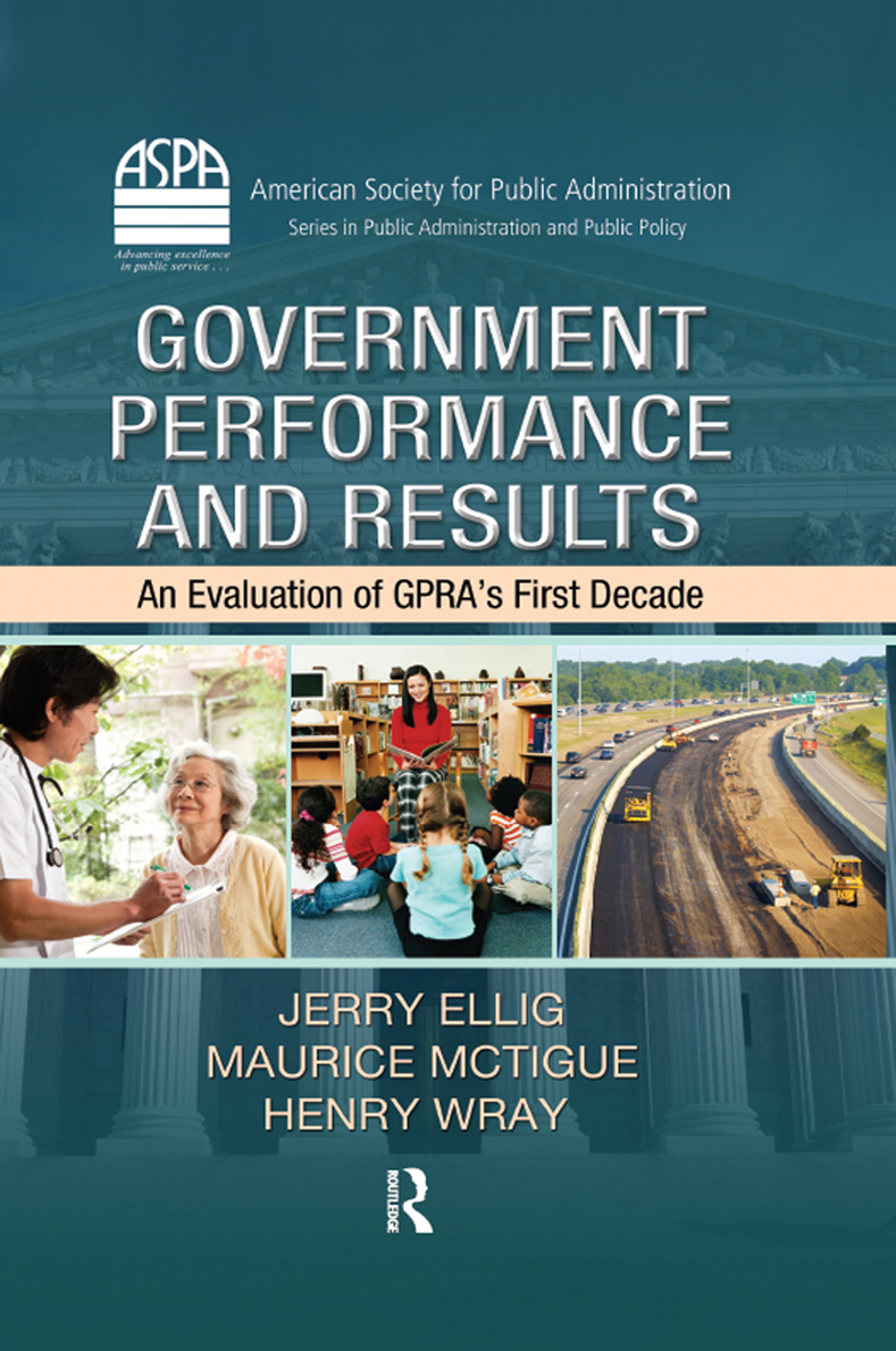 Government Performance and Results: An Evaluation of GPRA's First Decade, 1st Edition (Hardback) book cover