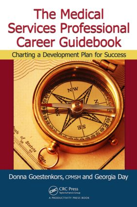 The Medical Services Professional Career Guidebook: Charting a Development Plan for Success, 1st Edition (Paperback) book cover