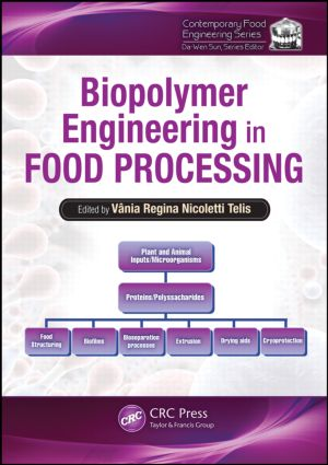 Biopolymer Engineering in Food Processing: 1st Edition (Hardback) book cover