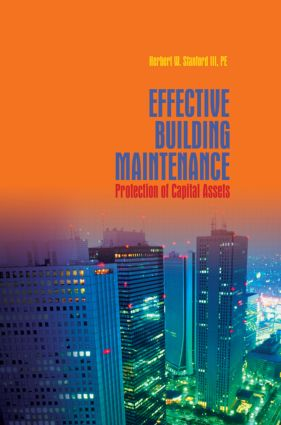 Effective Building Maintenance: Protection of Capital Assets (Hardback) book cover