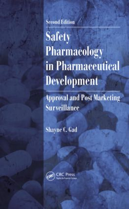 Safety Pharmacology in Pharmaceutical Development: Approval and Post Marketing Surveillance, Second Edition, 2nd Edition (Hardback) book cover