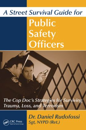 A Street Survival Guide for Public Safety Officers: The Cop Doc's Strategies for Surviving Trauma, Loss, and Terrorism (Paperback) book cover