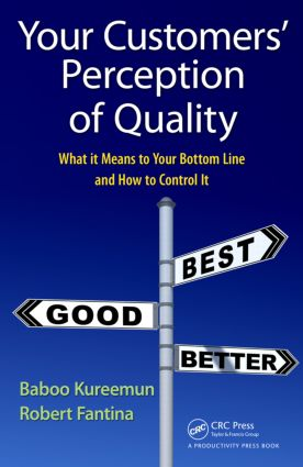 Your Customers' Perception of Quality: What It Means to Your Bottom Line and How to Control It, 1st Edition (Hardback) book cover