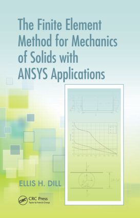 The Finite Element Method for Mechanics of Solids with ANSYS Applications book cover
