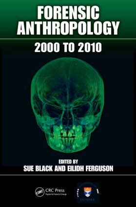 Forensic Anthropology: 2000 to 2010, 1st Edition (Paperback) book cover