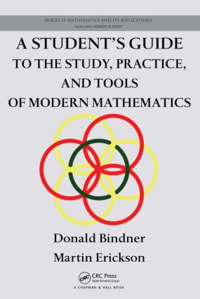 A Student's Guide to the Study, Practice, and Tools of Modern Mathematics