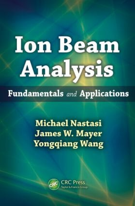 Ion Beam Analysis: Fundamentals and Applications, 1st Edition (Hardback) book cover