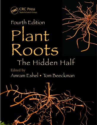 Plant Roots: The Hidden Half, Fourth Edition, 4th Edition (Hardback) book cover