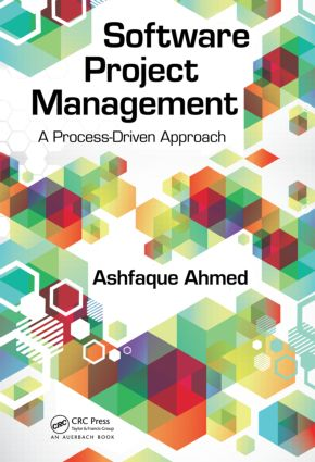 Software Project Management: A Process-Driven Approach, 1st Edition (Paperback) book cover
