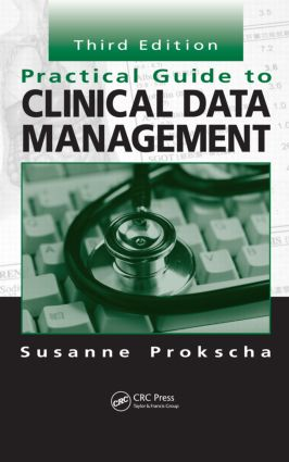 Practical Guide to Clinical Data Management: 3rd Edition (Hardback) book cover