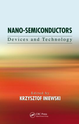 Nano-Semiconductors: Devices and Technology, 1st Edition (Hardback) book cover