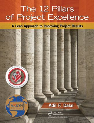The 12 Pillars of Project Excellence: A Lean Approach to Improving Project Results, 1st Edition (Paperback) book cover