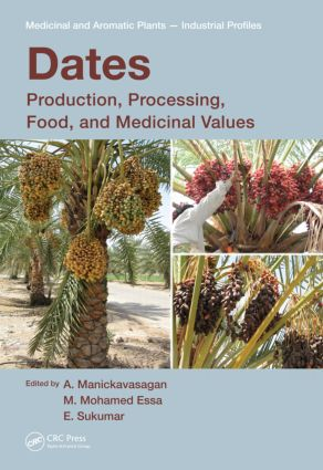 Dates: Production, Processing, Food, and Medicinal Values, 1st Edition (Hardback) book cover
