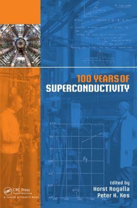 100 Years of Superconductivity: 1st Edition (Hardback) book cover