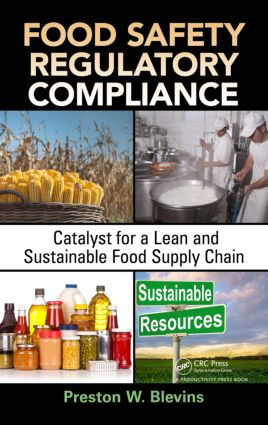 Food Safety Regulatory Compliance: Catalyst for a Lean and Sustainable Food Supply Chain, 1st Edition (Hardback) book cover
