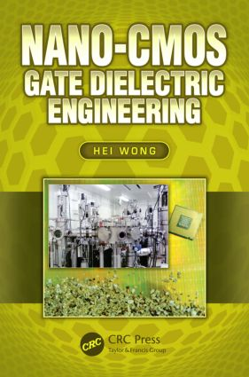 Nano-CMOS Gate Dielectric Engineering: 1st Edition (Hardback) book cover
