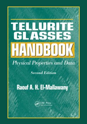 Tellurite Glasses Handbook: Physical Properties and Data, Second Edition, 2nd Edition (Hardback) book cover