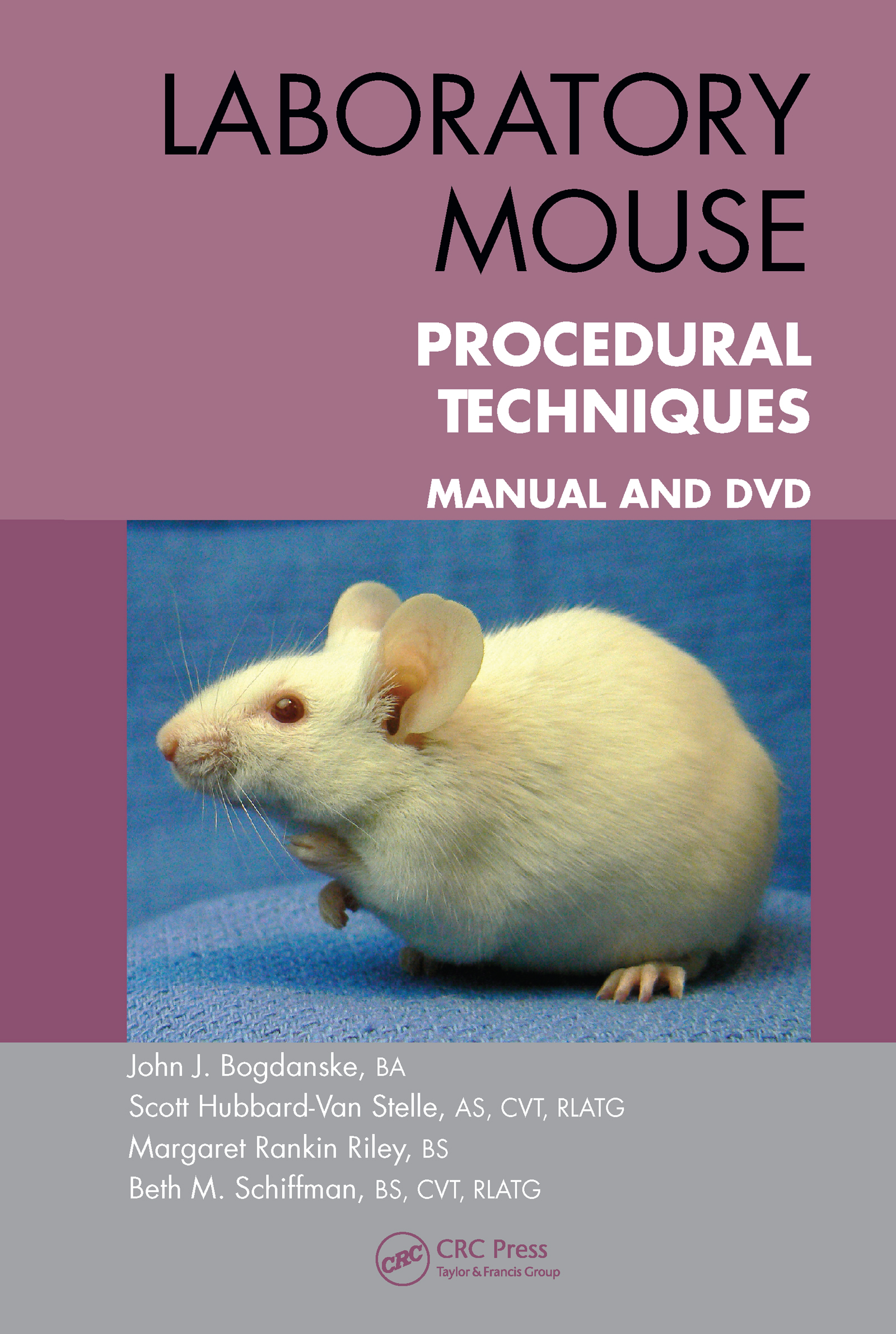 Laboratory Mouse Procedural Techniques: Manual and DVD (Pack - Book and DVD) book cover