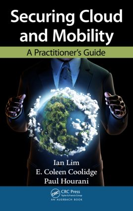 Securing Cloud and Mobility: A Practitioner's Guide (Hardback) book cover