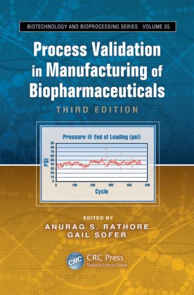 Process Validation in Manufacturing of Biopharmaceuticals: 3rd Edition (Hardback) book cover