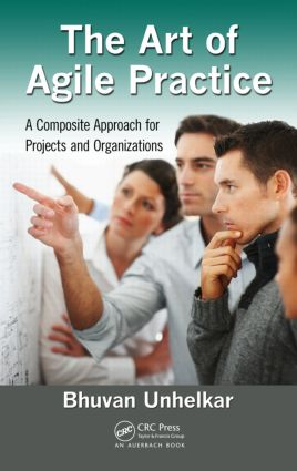 The Art of Agile Practice: A Composite Approach for Projects and Organizations (Hardback) book cover