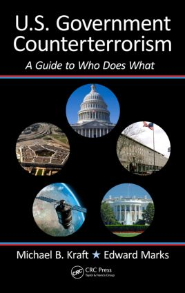 U.S. Government Counterterrorism: A Guide to Who Does What, 1st Edition (Hardback) book cover