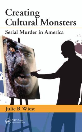 Creating Cultural Monsters: Serial Murder in America, 1st Edition (Hardback) book cover