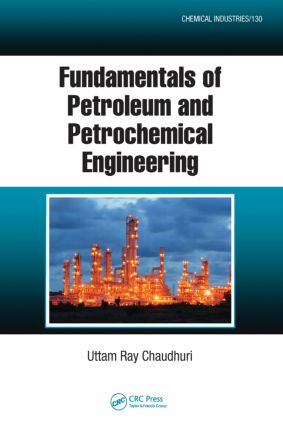 Fundamentals of Petroleum and Petrochemical Engineering (Hardback) book cover