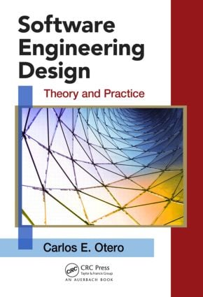 Software Engineering Design: Theory and Practice (Hardback) book cover