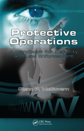 Protective Operations: A Handbook for Security and Law Enforcement book cover