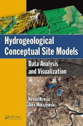 Hydrogeological Conceptual Site Models: Data Analysis and Visualization (Hardback) book cover