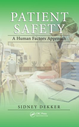 Patient Safety: A Human Factors Approach (Paperback) book cover