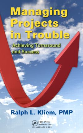 Managing Projects in Trouble: Achieving Turnaround and Success, 1st Edition (Paperback) book cover